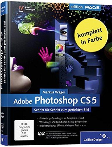 Adobe Photoshop CS5: Schritt für Schritt zum perfekten Bild (Galileo Design) - Partnerlink