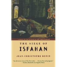 The Siege of Isfahan by Jean-Christophe Rufin (2002-08-17)