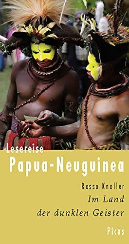 Lesereise Papua-Neuguinea: Im Land der dunklen Geister (Picus Lesereisen)