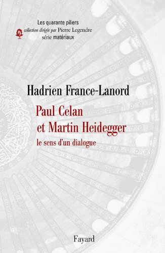 Paul Celan et Martin Heidegger : Le sens d'un dialogue (Essais)