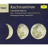 Rachmaninov: The Operas (Aleko; The Miserly Knight; Francesca da Rimini)