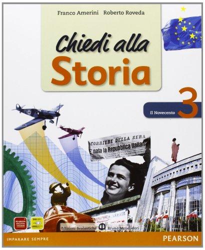 Chiedi alla storia. Per la Scuola media. Con CD-ROM. Con espansione online: 3