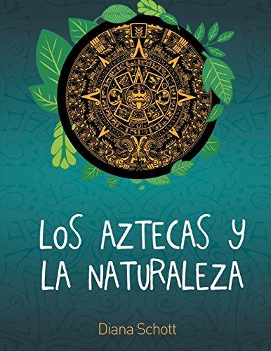 Los Aztecas y La Naturaleza