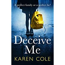 Deceive Me: The addictive psychological thriller with the most breathtaking ending of 2020! (English Edition)