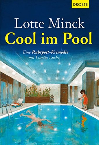 Cool im Pool: Eine Ruhrpott-Krimödie mit Loretta Luchs (Coole Tote)