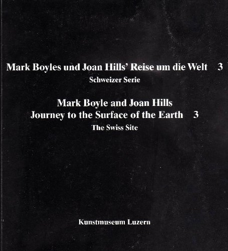Mark Boyles und Joan Hills' Reise um die Welt 3. Schweizer Serie. Mark Boyle and Joan Hills Journey to the Surface of the Earth 3. The Swiss Site