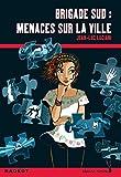 Brigade Sud : Menaces sur la ville (Heure noire rouge) (French Edition)
