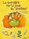 Telecharger Livres La sorciere verte joue au docteur (PDF,EPUB,MOBI) gratuits en Francaise