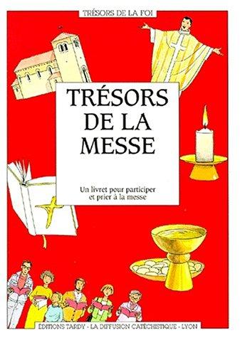 Trésors de la messe : Un livret pour participer et prier à la messe par Diffusion Catéchistique Lyon