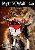 Wolf Magazin: Mythos Wolf