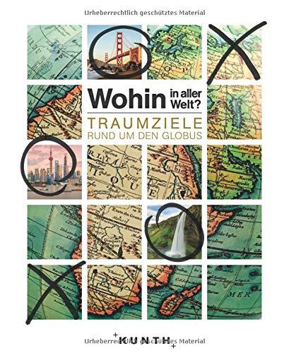 - Traumziele rund um den Globus (KUNTH Bildbände/Illustrierte Bücher) ()