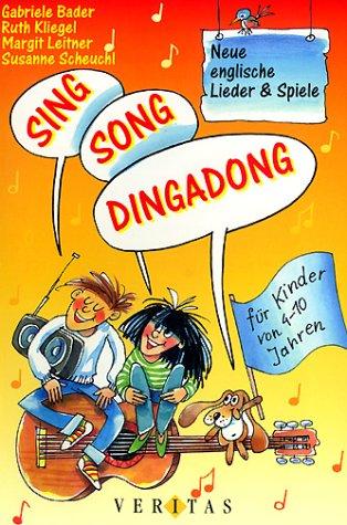 Sing Song Dingadong: Neue englische Lieder und Spiele für Kinder von 4-10 Jahren