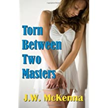 Torn Between Two Masters by J.W. McKenna (8-Feb-2008) Paperback