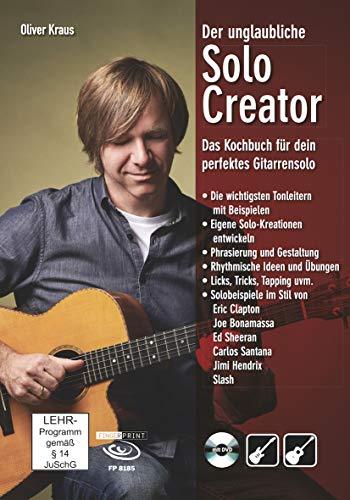 Der unglaubliche Solo Creator: Das Kochbuch für dein perfektes Gitarrensolo. Inkl. DVD (Jazz-gitarre Dvd)