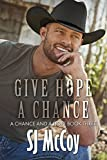 Give Hope a Chance (A Chance and a Hope Book 3)