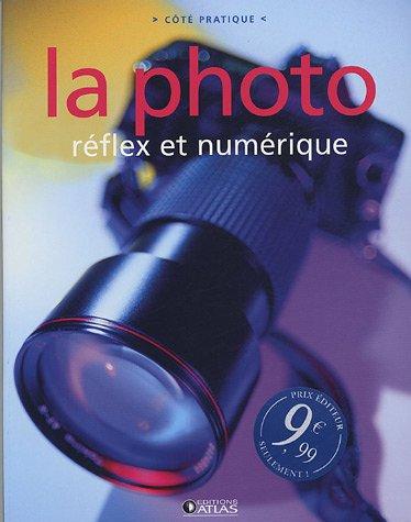 La photo : Réflex et numérique