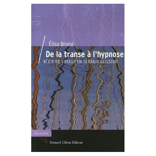 De la transe à l'hypnose : Récit de voyage en terrain glissant