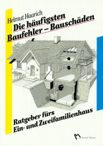 Die häufigsten Baufehler-Bauschäden: Ratgeber fürs Ein- und Zweifamilienhaus