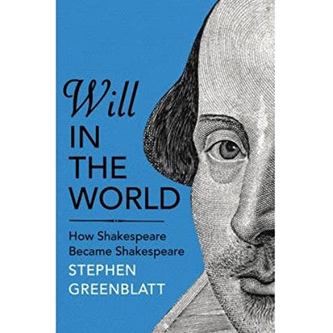 [(Will in the World: How Shakespeare Became Shakespeare)] [Author: Stephen Greenblatt] published on (April, 2014)