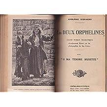 Les deux orphelines tome I aveugle et abandonnee tome II o ma tendre musette tome III le coeur d' une mere suivi les deux sergents