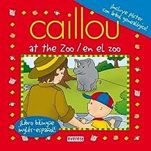 Caillou At the Zoo / Caillou En el zoo: ¡Libro bilingüe inglés-español! (Playtime / hora de jugar)