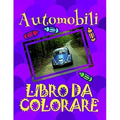 Libro Da Colorare Automobili ✎: Album Da Colorare Bambini 4-10 Anni! ✌
