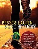 Besser laufen mit der Pose Method®: - Schneller werden - Ausdauer steigern - Verletzungen vermeiden - Beweglichkeit und Koordination verbessern (German Edition)