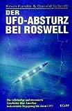 Der UFO-Absturz bei Roswell: Die vollständige und unzensierte Geschichte über Amerikas bedeutendsteBegegnung mit einem UFO - Kevin Randle