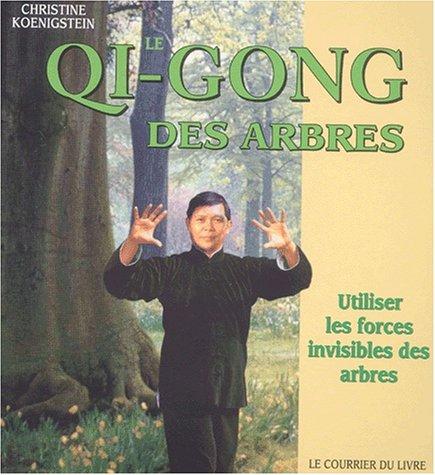 Le Qi Gong des arbres : Utiliser les forces invisibles des arbres