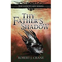 Thy Father's Shadow by Robert J. Crane (2014-06-20)