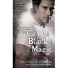 That Old Black Magic (A Living in Eden Novel) by Michelle Rowen (2011-12-06)