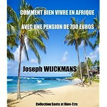 Comment bien vivre en Afrique avec une pension de 700 euros: KRIBI (CM) 10-2013 collection santé et bien-être