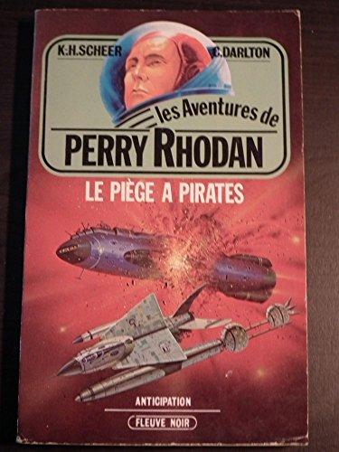 Le Pige  pirates (Les Aventures de Perry Rhodan)