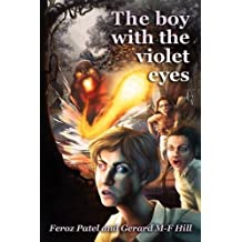 The boy with the violet eyes by Feroz Patel (2011-07-08)