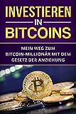 Bitcoin Millionär: Investieren in Bitcoin Mein Weg zum Bitcoin-Milionär mit dem Gesetz der Anziehung (Bitcoin, Gesetz der Anziehung, Cryprocu
