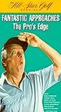 Fantastic Approaches-Pro's Edg [VHS]