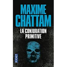 La Conjuration Primitive by Maxime Chattam (2014-11-13)