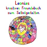 Leonies kreatives Freundebuch zum Selbstgestalten: personalisierte Freundebücher mit Wunschnamen