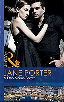 A Dark Sicilian Secret (Mills & Boon Modern) by [Porter, Jane]