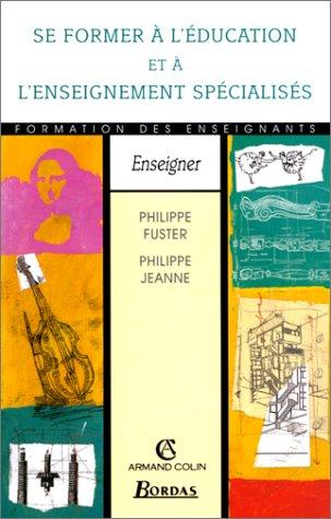 SE FORMER EDUC ET ENS SPECIALISES (Ancienne Edition)