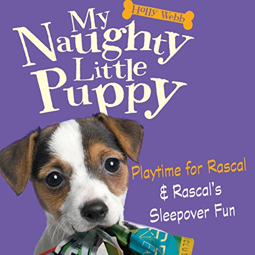 My Naughty Little Puppy: A Home for Rascal & New Tricks for Rascal  Audiolibri