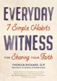 Everyday Witness: 7 Simple Habits for Sharing Your Faith (English Edition)