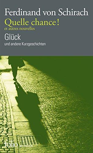 Quelle chance! et autres nouvelles/Glück und andere Kurzgeschichten