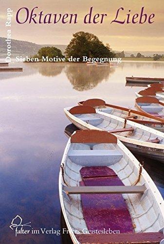 Oktaven der Liebe: Sieben Motive der Begegnung by Dorothea Rapp (2006-03-06)