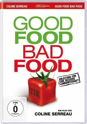 Good Food, Bad Food - Anleitung für eine bessere Landwirtschaft - Partnerlink