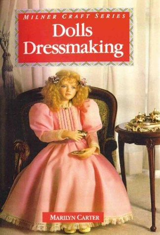 Dolls' Dressmaking (Milner Craft Series) por Marilyn Carter