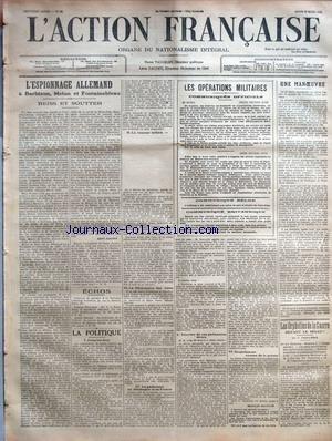 ACTION FRANCAISE (L') [No 90] du 30/03/1916 - L'ESPIONNAGE ALLEMAND A BARBIZON, MELUN ET FONTAINEBLEAU - REISSS ET SOUTTER PAR LEON DAUDET - ECHOS - LA POLITIQUE - I. JUSQU'AU BOUT - II. LA RUMEUR INFAME - III. LA DECLARATION DES ALLIES - IV. LE PARLEMENT EN ALLEMAGNE ET EN FRANCE - V. POUVOIRS DE CES PARLEMENTS DIVERS - VI. DU PARLEMENT COMME DE LA PRESSE PAR CHARLES MAURRAS - LES OPERATIONS MILITAIRES - COMMUNIQUES OFFICIELS - TROIS HEURES SOIR - ONZE HEURES SOIR - COMMUNIQUE BELGE - COMMUNIQ