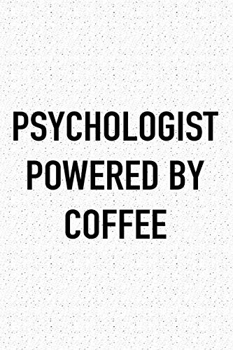 Psychologist Powered By Coffee: A 6x9 Inch Matte Softcover Journal Notebook With 120 Blank Lined Pages And A Funny Caffeine Loving Cover Slogan