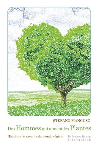 Des hommes qui aiment les plantes: Histoires de savants du monde vgtal (De Natura Rerum t. 12)