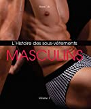 Lire le livre L'Histoire des Sous-Vêtements Masculins gratuit